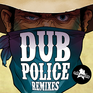 DP085: DUB POLICE REMIXES